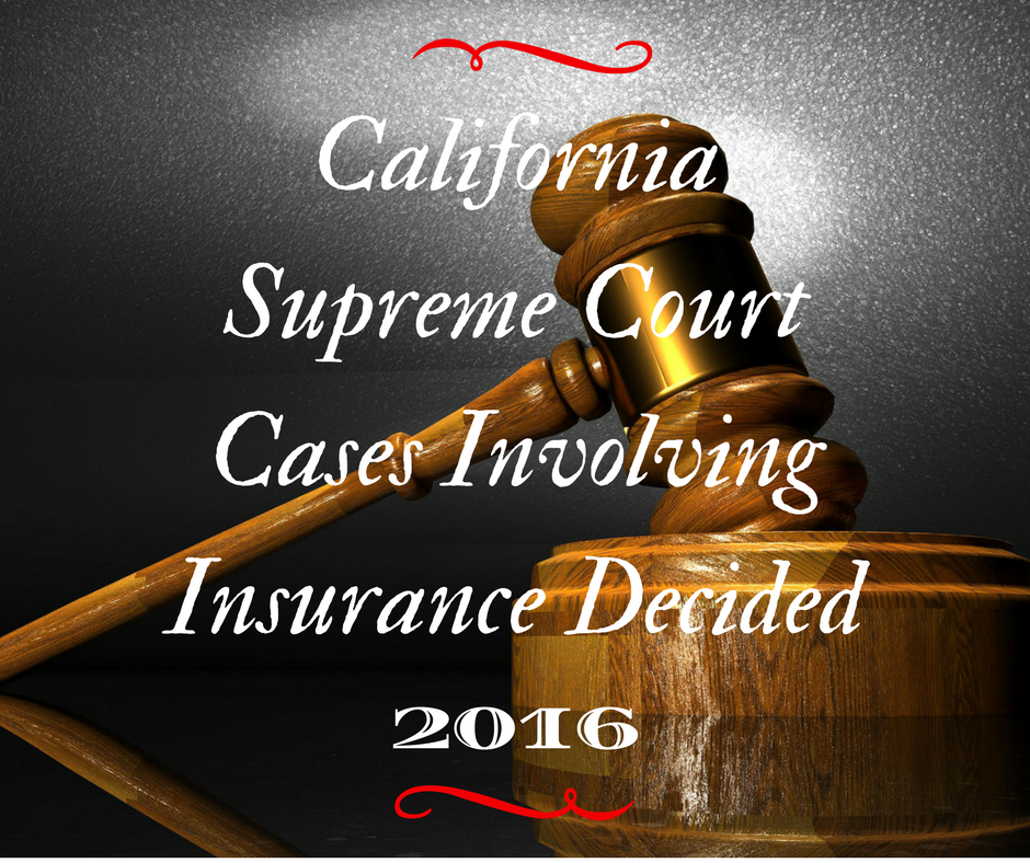 California Supreme Court Cases Involving Insurance Decided 2016
