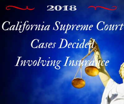 California Supreme Court Cases Decided in 2018 Involving Insurance