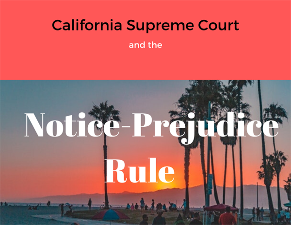 California Supreme Court and the Notice-Prejudice Rule