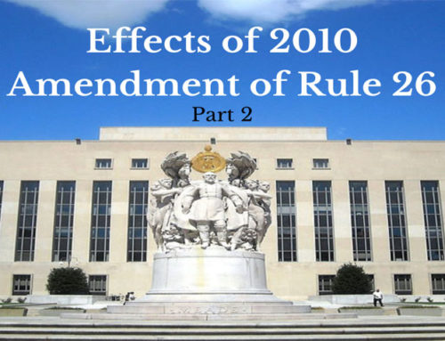 Effects of 2010 Amendment of Rule 26 – Part 2