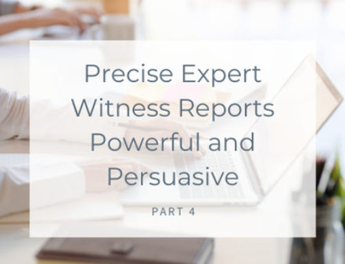 Precise Expert Witness Reports Powerful and Persuasive Part 4