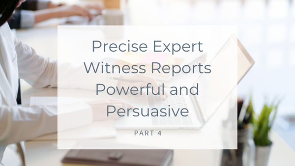 Precise Expert Witness Reports Persuasive