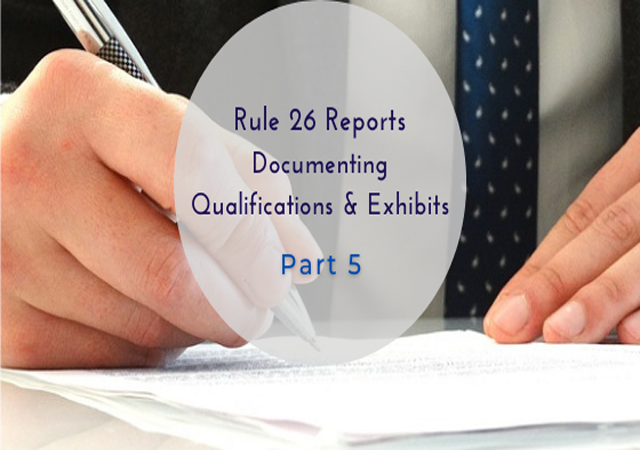 Rule 26 Reports Documenting Qualifications & Exhibits