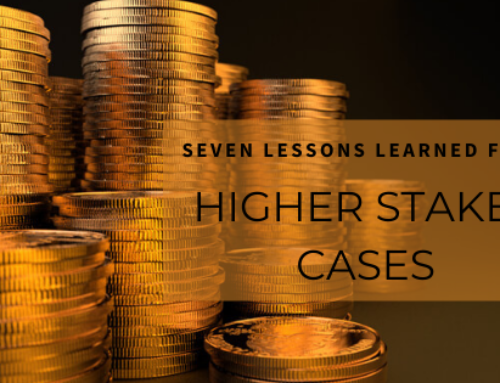 Seven lessons from Higher Stakes Cases