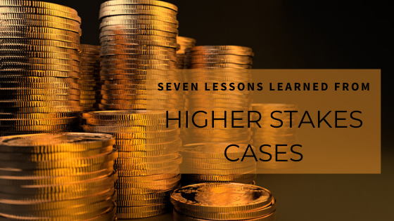 Higher Stakes Cases